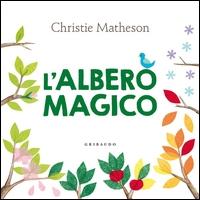 L'albero magico / Christie Matheson
