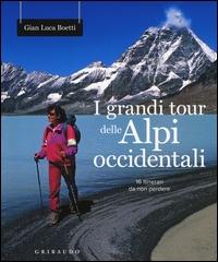 I Grandi tour delle Alpi Occidentali