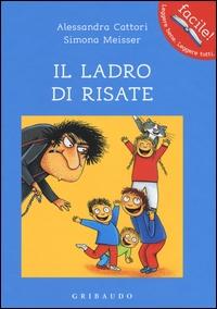 Il ladro di risate / Alessandra Cattori, Simona Meisser