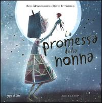 La promessa della nonna / Ross Montgomery ; illustrazioni di David Litchfield