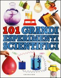 101 grandi esperimenti scientifici