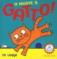 Si muove il gatto!