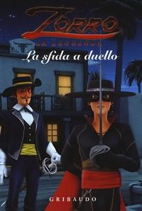 Zorro la leggenda. La sfida a duello