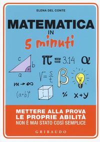 Matematica in 5 minuti :mettere alla prova le proprie abilità non è mai stato così semplice