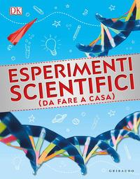 Esperimenti scientifici (da fare a casa)