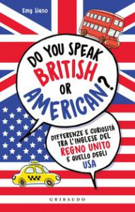 Do you speak British or American?