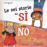 Le sei storie dei sì e dei no
