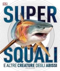 Supersquali e altre creature degli abissi