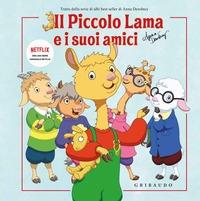 Il piccolo lama e i suoi amici/ Anna Dewdney