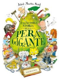 L'incredibile storia della pera gigante, ovvero, di come Jeronimus Bergstrom Severin Olsen...