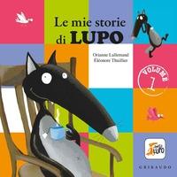 Le mie storie di Lupo / testi Orianne Lallemand ; illustrazioni Eléonore Thuillier. Volume 1