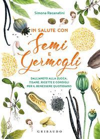 In salute con semi e germogli