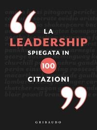 La leadership spiegata in 100 citazioni
