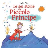 Le sei storie del Piccolo Principe