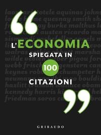 L'economia spiegata in 100 citazioni