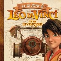 Le sei storie di Leo da Vinci e le sue invenzioni
