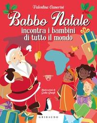 Babbo Natale incontra i bambini di tutto il mondo