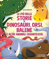 Le più belle storie di dinosauri, orsi, balene e altri animali giganteschi