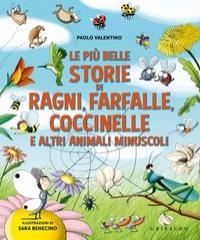Le più belle storie di ragni, farfalle, coccinelle e altri animali minuscoli
