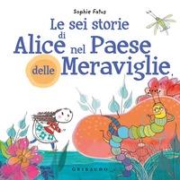 Le sei storie di Alice nel paese delle meraviglie