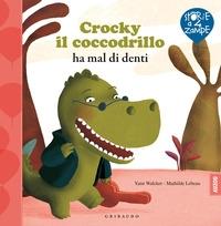 Crocky il coccodrillo ha mal di denti