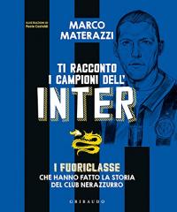 Ti racconto i campioni dell'Inter