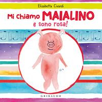 Mi chiamo Maialino e sono rosa!