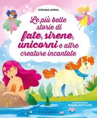 Le più belle storie di fate, sirene, unicorni e altre creature incantate