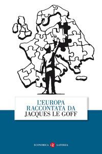 L'Europa raccontata da Jacques Le Goff