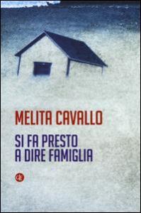 Si fa presto a dire famiglia / Melita Cavallo