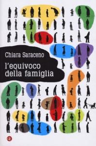 L'equivoco della famiglia / Chiara Saraceno