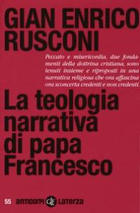 La teologia narrativa di papa Francesco