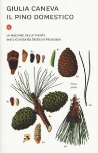 Il pino domestico / Giulia Caneva.