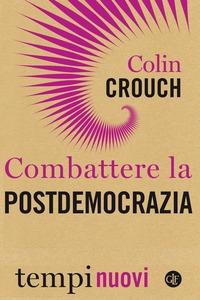 Combattere la postdemocrazia