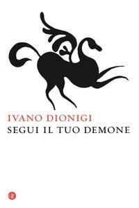 Segui il tuo demone