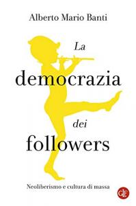 La democrazia dei followers