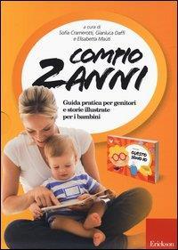 Compio 2 anni : guida pratica per genitori e storie illustrate per i bambini / a cura di Sofia Cramerotti, Gianluca Daffi e Elisabetta Maùti