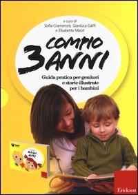 Compio 3 anni : guida pratica per genitori e storie illustrate per i bambini / a cura di Sofia Cramerotti, Gianluca Daffi e Elisabetta Maùti