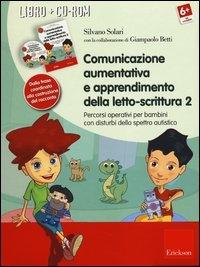Comunicazione aumentativa e apprendimento della letto-scrittura 2 [MULTIMEDIALE]