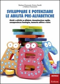 Sviluppare e potenziare le abilità pre-alfabetiche
