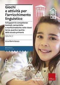 Giochi e attivita per l'arricchimento linguistico