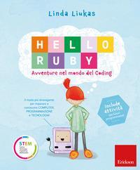 Hello Ruby : avventure nel mondo del coding / Linda Liukas