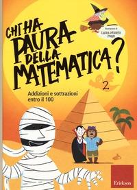 Chi ha paura della matematica?. 2, Addizioni e sottrazioni entro il 100