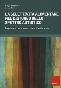 La selettività alimentare nel disturbo dello spettro autistico