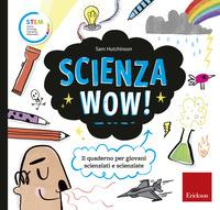 Scienza wow!