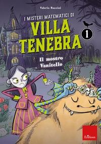I misteri matematici di Villa Tenebra 1. Il mostro Vanitello