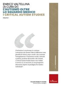 I critical autism studies. 1: L'autismo oltre lo sguardo medico