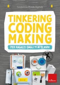 Tinkering coding making per ragazzi dagli 11 ai 13 anni