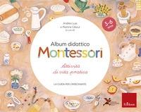 Album didattico Montessori. Attività di vita pratica