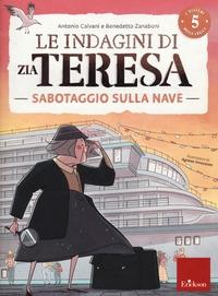 Le indagini di zia Teresa. Sabotaggio sulla nave